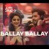 Ballay Ballay, Abrar Ul Haq And Aima Baig, Coke Studio Season 11, Episode 7