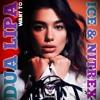 Dua Lipa - Want To (Ice & Nitrex Radio Edit)