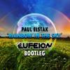 [Download] Paul Elstak - Rainbow In The Sky (Eufeion Bootleg) - Full Track