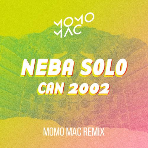 Neba Solo - Can 2002 (Momo Mac Remix)