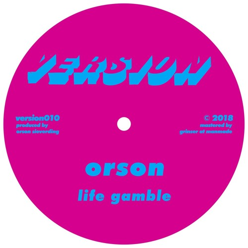 Orson - Life Gamble [Version]