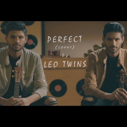 Perfect - Ed Sheeran (Cover by Leo Twins) by Leo Twins