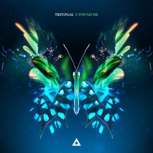 Tritonal - U Found Me