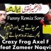 Nepal Main Tibat Main feat Zameer Naqvi Crazy Frog - Axel F Remix