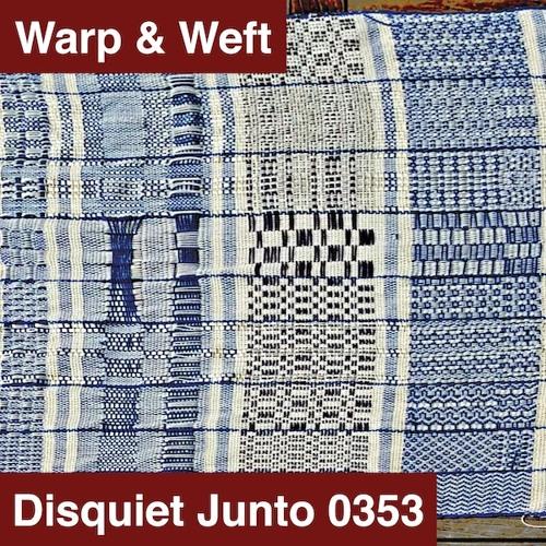 Disquiet Junto Project 0353: Warp & Weft