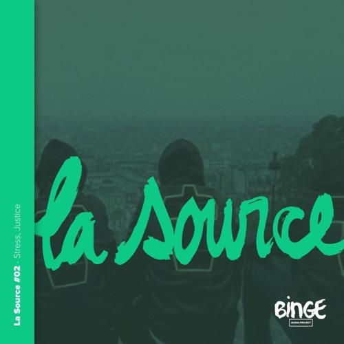 La Source #02 - Stress, Justice