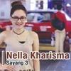 Nella kharisma - Sayang 3