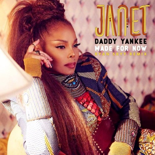 Janet Jackson - Made For Now (Ryan Skyy Remix) OFFICIAL