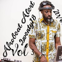 Dj Slim Afrobeat Alert 2wenty18 Vol 3