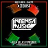 Nicky Jam Ft. J Balvin - X (Equis) (Alex Selas VIP Remix)FREE DOWNLOAD