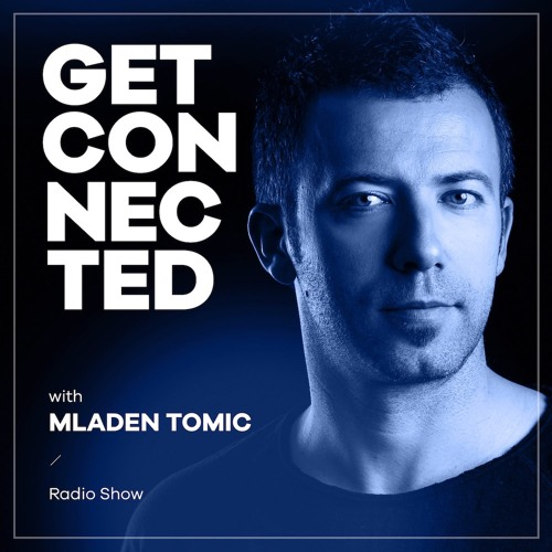 Get Connected with Mladen Tomic - Radio Show