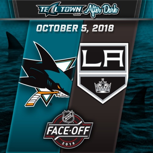 Teal Town USA After Dark (Postgame) - Sharks vs Kings - 10 - 5-2018