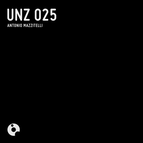 UNZ025 : Antonio Mazzitelli - UNZ 025 (Original Mix)