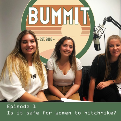 Bummit Podcast One - Is it safe for women to hitchhike?