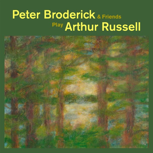 Come To Life (Peter Broderick & Friends Play Arthur Russell)