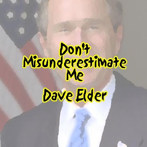 Don't Misunderestimate Me