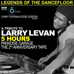 BBC Legends Of The Dancefloor - A Tribute To Larry Levan Paradise Garage 2nd Anniversary Tape 1979