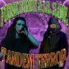 Tandem Terror (ft. LIL SLIME DA GARBAGE MANE)
