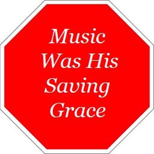 Music Was His Saving Grace - Lyrics by Tony - Featuring The Glen Granthem Band