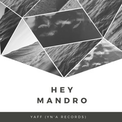 HEY MANDRO