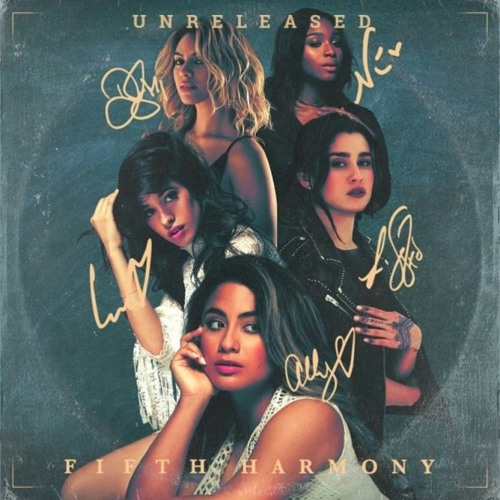 Fifth Harmony Unreleased by dinahiology | Free Listening on