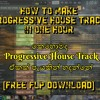 How To Make Progressive House Track In One Hour [Free FLP Download]