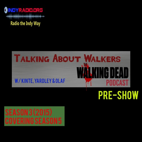 Talking about Walkers Pre Show