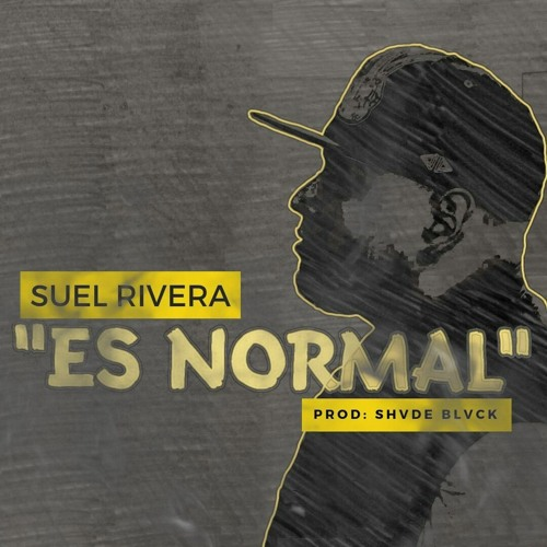 Suel Rivera - Es Normal (Prod. By Shvde Blvck )
