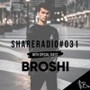 SHARERADiO - 031 WITH SPECIAL GUEST BROSHi
