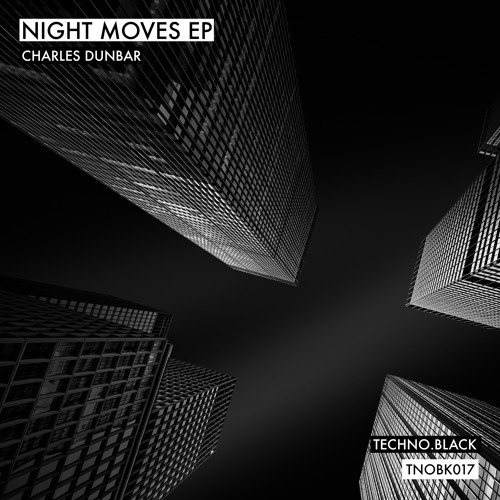 Charles Dunbar - Night Moves EP (TNOBK017) ** Out Now**