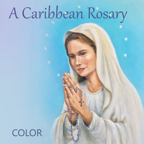 The Complete Joyful Mysteries, A Caribbean Rosary