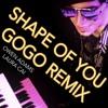 Ed Sheeran - Shape of You GOGO REMIX - another Chuck Brown tribute! - Owen Adams feat. Laura Cai