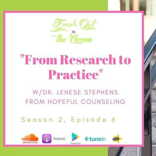 From Research to Practice w/ Dr. Lenese Stephens