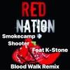 Smokecamp Shooter feature K - Stone -Bloodwalk REMIX