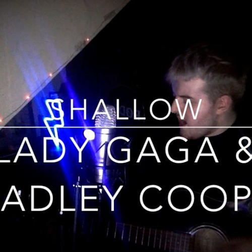 Shallow - Lady Gaga & Bradley Cooper - A Star Is Born (COVER)