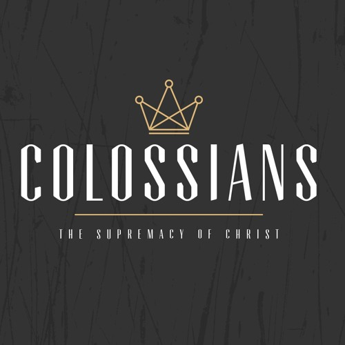 Colossians - Week 1