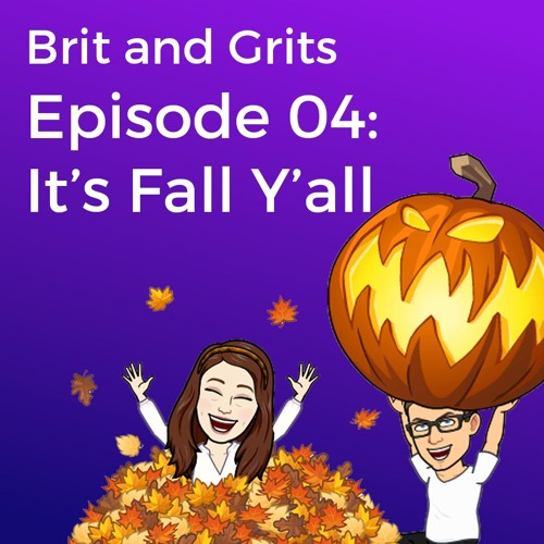 Episode 04: It's Fall Y'all