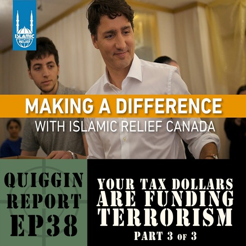 Quiggin Report #38 - Your Tax Dollars Are Funding Terrorism [Part 3]