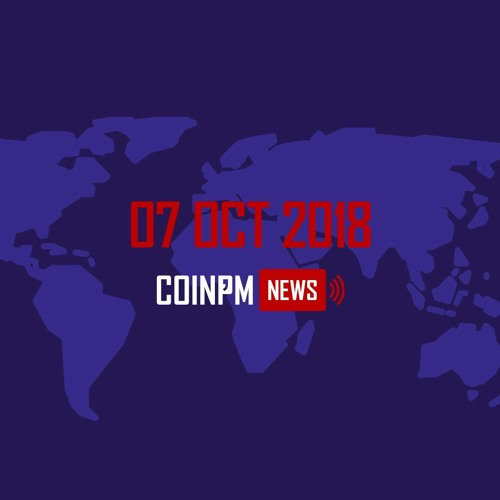 CoinPM News — 7th October