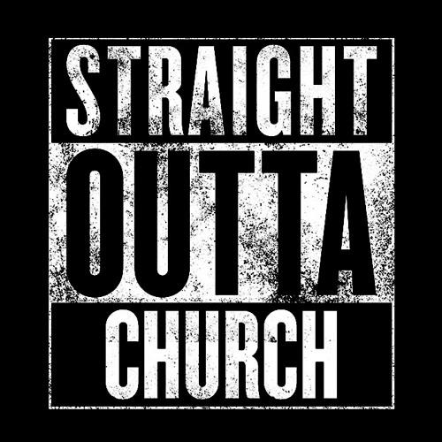 STRAIGHT OUTTA CHURCH - Serve Like Jesus