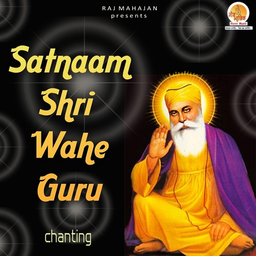 Satnaam Shree Wahe Guru