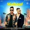 Mahaul Gavy Dhindsa feat Harj Nagra