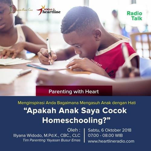Parenting with Heart | Apakah anak saya cocok homeschooling? (06 Oktober 2018)