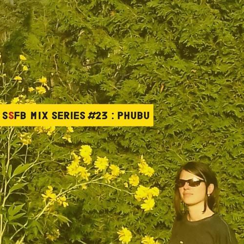 SSFB Mix Series #23: Phubu