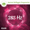 285 Hz Solfeggio Frequencies ☯ Healing Music ⬇FREE DL⬇