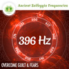 396 Hz Solfeggio Frequencies ☯ Music To Overcome Guilt And Fear ⬇FREE DL⬇