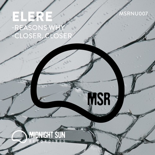 Elere - Reasons Why / Closer, Closer (EP) 2018
