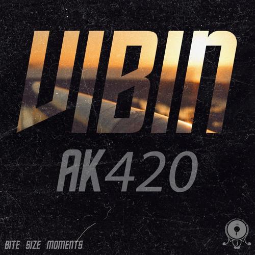 AK420 x BSM - Vibin' | Bite Size Moments #6 - Digital Store Single Series