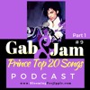 Gab And Jam Episode 9 Prince Top 20 Songs Part 1 Songs 20 - 11