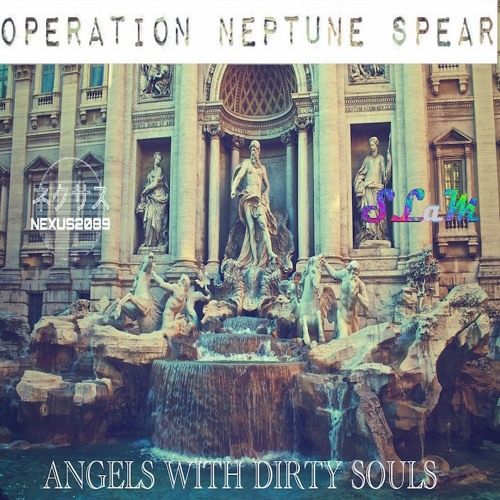 operation-neptune-spear-angels-with-dirty-souls-feat-nexus2089-and-slam